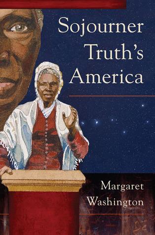 Sojourner Truths America Margaret Washington