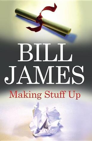Making Stuff Up  by  Bill  James