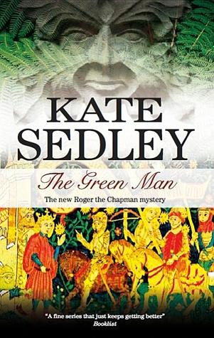 The Green Man (Roger the Chapman, #17)  by  Kate Sedley
