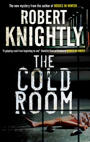 The Cold Room (Harry Corbin #2) Robert Knightly