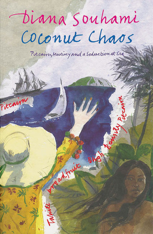Coconut Chaos: Pitcairn, Mutiny and a Seduction at Sea ...  by  Diana Souhami