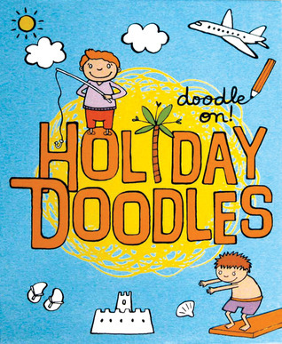 Doodle On!: Holiday Doodles  by  Smriti Prasadam-Halls