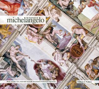 The Treasures of Michelangelo William E. Wallace