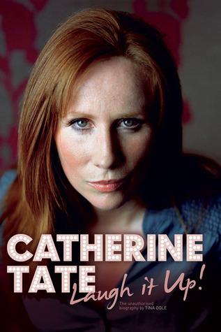 Catherine Tate: Laugh it Up!  by  Tina Ogle