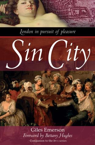 Sin City: London in Pursuit of Pleasure Giles Emerson