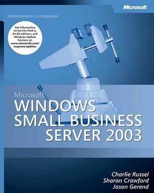 Windows(r) Small Business Server 2008 Administrators Companion Charlie Russel