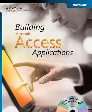 Building Microsoft® Access Applications  by  John L. Viescas