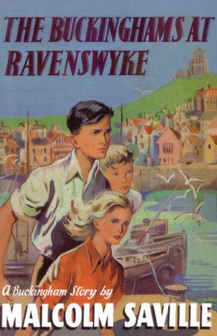 The Buckinghams at Ravenswyke  by  Malcolm Saville