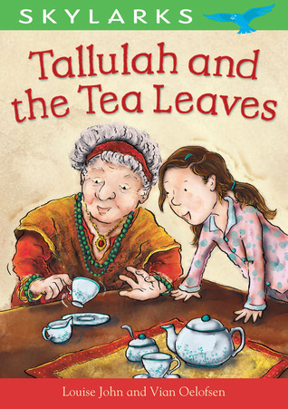 Tallulah and the Tea Leaves Louise John