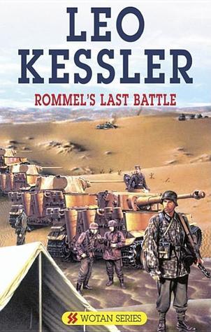 Rommels Last Battle  by  Leo Kessler