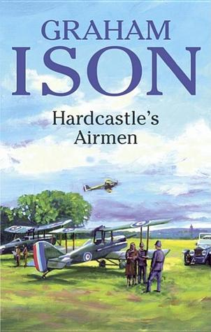Hardcastles Airmen (Hardcastle Mysteries #4)  by  Graham Ison