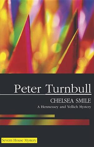 Chelsea Smile (Hennessey & Yellich, #15)  by  Peter Turnbull