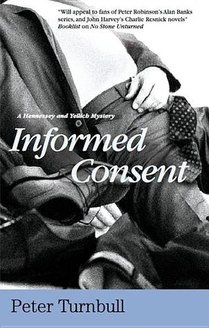 Informed Consent (Hennessey & Yellich, #19) Peter Turnbull