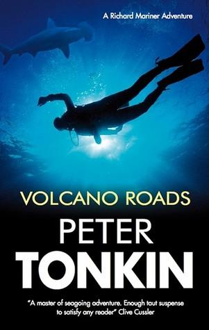 Volcano Roads (Richard Mariner, #21)  by  Peter Tonkin
