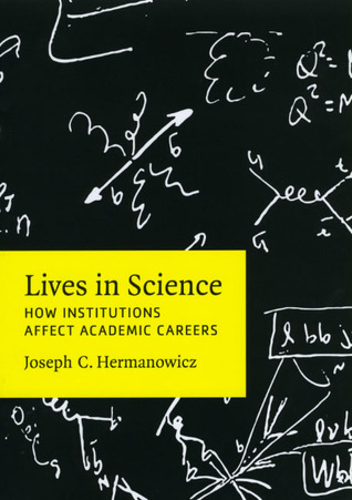 The Stars Are Not Enough: Scientists--Their Passions and Professions  by  Joseph C. Hermanowicz
