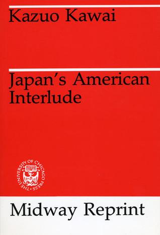 Japans American Interlude Kazuo Kawai