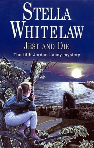 Jest and Die (Jordan Lacey, #5)  by  Stella Whitelaw