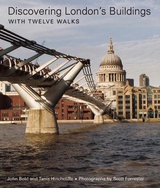 Discovering Londons Buildings: With Twelve Walks  by  John Bold