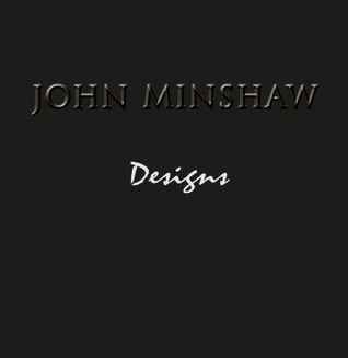 John Minshaw Designs  by  John Minshaw
