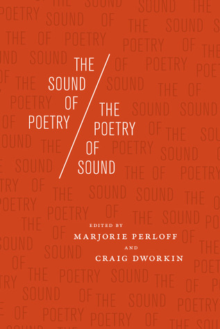 The Sound of Poetry / The Poetry of Sound  by  Marjorie Perloff