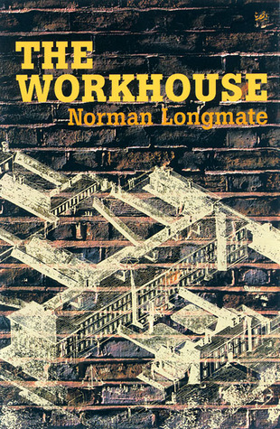 The Workhouse Norman Longmate