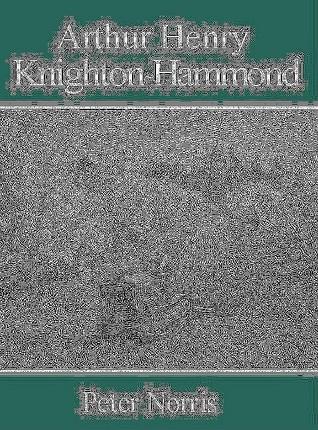 Arthur Henry Knighton-Hammond Peter Norris
