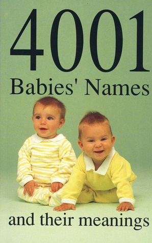 4001 Babies Names and Their Meanings  by  Robert Hale UK