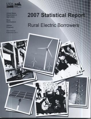 2007 Statistical Report, Rural Electric Borrowers Agriculture Dept. (US), Rural Utilities Service
