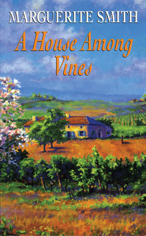 A House Among Vines  by  Marguerite Smith