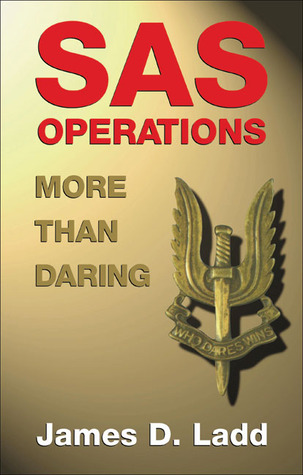 SAS Operations: More Than Daring  by  James D. Ladd