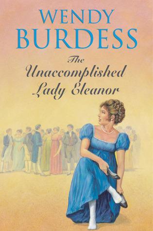 The Unaccomplished Lady Eleanor  by  Wendy Burdess