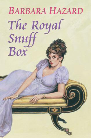 The Royal Snuff Box  by  Barbara Hazard