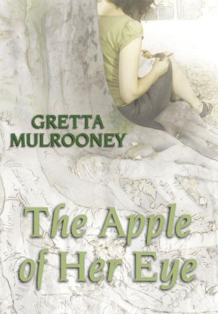 The Apple of Her Eye Gretta Mulrooney