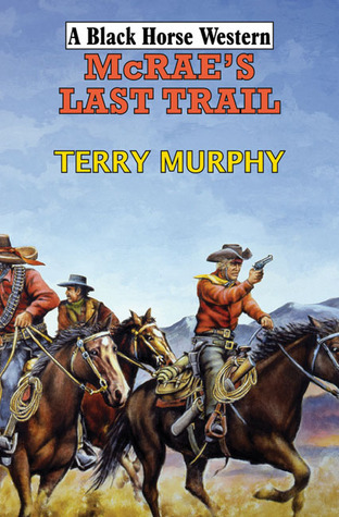 McRaes Last Trail  by  Terry Murphy