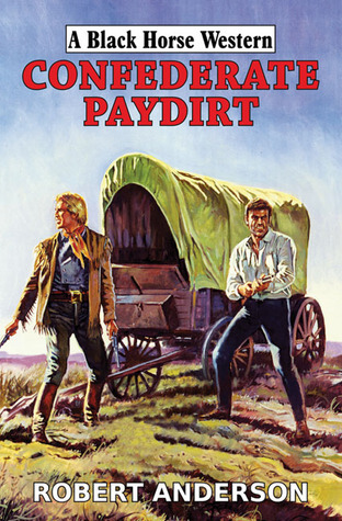 Confederate Paydirt  by  Robert       Anderson