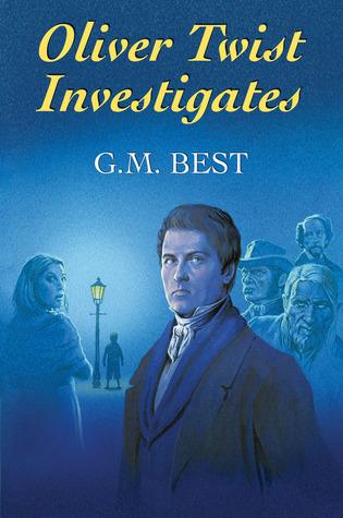 Oliver Twist Investigates  by  G.M. Best