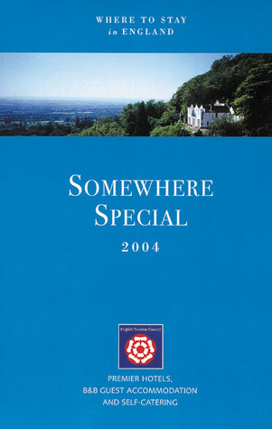 Somewhere Special 2004: Where to Stay in England English Tourism Council