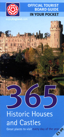 365 Historic Houses and Castles  by  VisitBritain Publishing