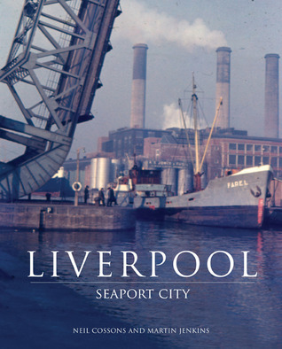 Liverpool: Seaport City Neil Cossons