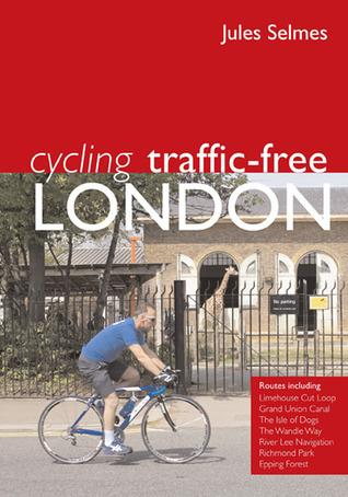 Cycling Traffic Free: London Jules Selmes