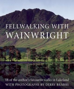 Fellwalking With Wainwright: 18 of the Authors Favorite Walks in Lakeland A. Wainwright