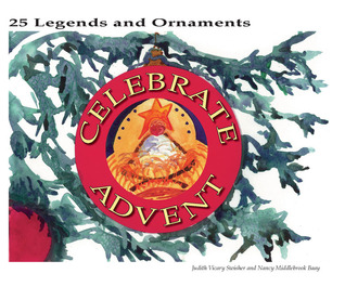 Celebrate Advent: 25 Legends and Ornaments  by  Judith Vicary Swisher