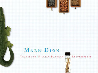Travels of William Bartram Reconsidered  by  Mark Dion