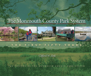 The Monmouth County Park System: The First Fifty Years  by  Clifford W. Zink