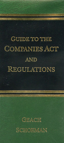 Guide to the Companies Act and Regulations  by  T. Schoeman
