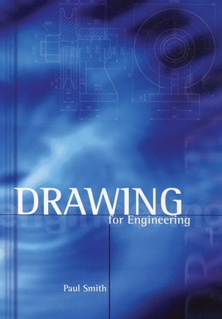 Drawing for Engineering P. Smith