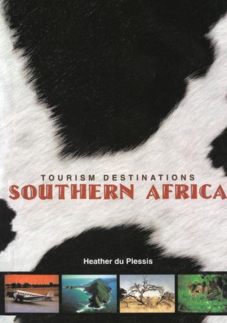 Tourism Destinations Southern Africa H. Du Plessis