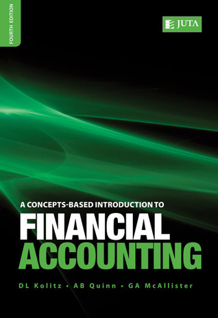A Concepts Based Introduction To Financial Accounting  by  D.L. Kolitz