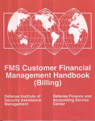 FMS Customer Financial Management Handbook: (Billing): Billing  by  Defense Finance and Accounting Service (U.S.)