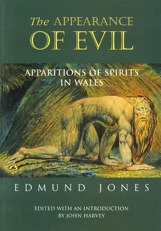 The Appearance of Evil: Apparitions of Spirits in Wales Edmund Jones